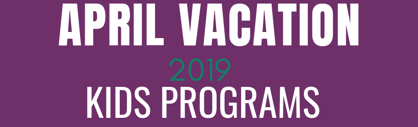 April Vacation Programs 2019 Banner Photo