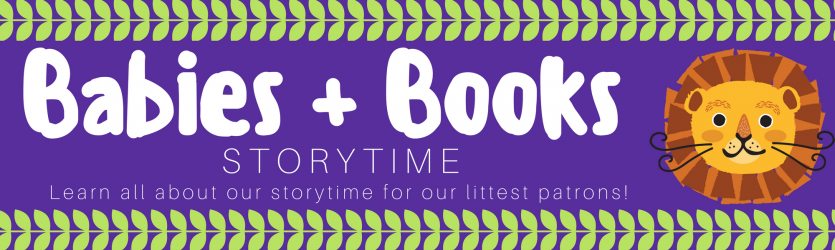 Learn all about Babies & Book Storytime! Banner Photo
