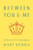 BETWEEN YOU & ME:  Confessions of a Comma Queen Banner Photo