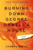 BURNING DOWN GEORGE ORWELL'S HOUSE Banner Photo