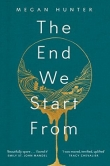 PrePub Pick:  The End We Start From by Megan Hunter Banner Photo